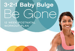 3-2-1 Baby Bulge Be Gone: Get the Body You Want Now! – by Ramona Braganza