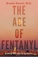 The Age of Fentanyl – by Dr. Brodie M. Ramin, MD. – ALL RIGHTS SOLD to Dundurn Press