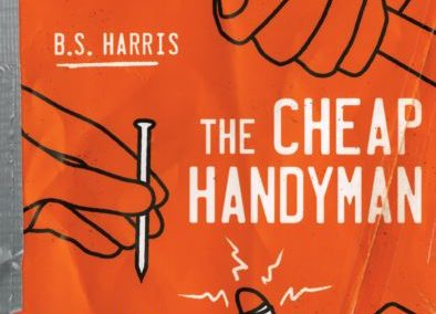The CHEAP Handyman by Brian Harris – ALL RIGHTS SOLD to Simon & Schuster (Tiller Press)