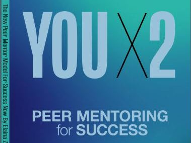 YOU X2: Peer Mentoring for Success! – by Elaina Zuker