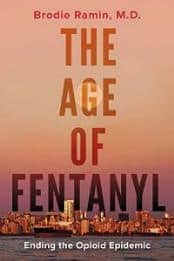 The Age of Fentanyl by Dr. Brodie M. Ramin, MD. – ALL RIGHTS SOLD to Dundurn Press