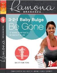 3-2-1 Baby Bulge Be Gone: Get the Body You Want Now! by Ramona Braganza